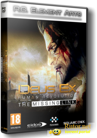 Deus Ex: Human Revolution. The Missing Link (2011/PC) RePack от R.G. Element Arts