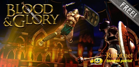 [iPhone, iPad, iPod Touch] BLOOD & GLORY v.1.0.1 (2011) ENG [iOS 3]