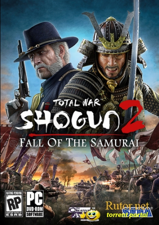 Total War: Shogun 2 - Закат Самураев / Total War: Shogun 2 - Fall of the Samurai SSE (2012) [RUSMULTi8] [Steam-Rip от R.G. Origins]