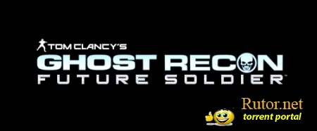 Tom Clancy's Ghost Recon: Future Soldier (2012) PC | Русификатор
