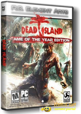 Dead Island: Game of the Year Edition [v.1.3.0 + DLC] (2011) PC | RePack от R.G. Element Arts(обновлено)