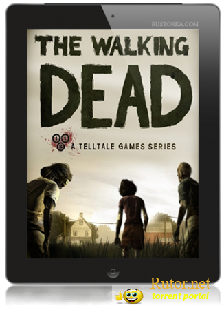 [iPhone, iPod, iPad] The Walking Dead: The Game [v1.0.0, Adventure / 3rd Person, iOS 4.0, ENG]