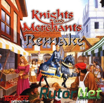 Knights and Merchants: Remake (2012) PC | RePack от Tolyak26