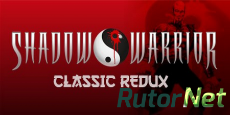 Shadow Warrior: Classic Redux (1997-2013) PC