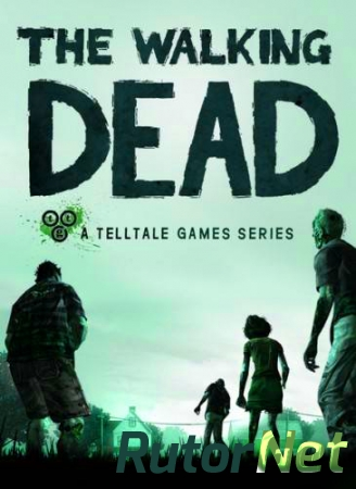The Walking Dead: The Game. All Episodes [v.1.5] [2012] | PC RePack by R.G.Rutor.net