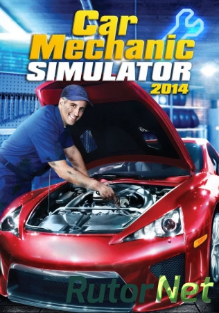 Car Mechanic Simulator 2014 | PC RePack by R.G.Rutor.net