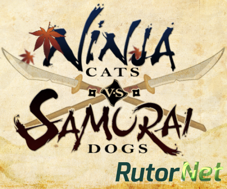 Ninja Cats vs Samurai Dogs [ENG] (2014) | PC RePack by R.G.Rutor.net