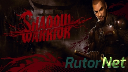Shadow Warrior [GoG] [2013|Rus|Eng|Multi11]