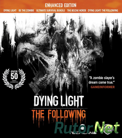 Dying Light: The Following Enhanced Edition [2016, RUS(MULTI), DL] GOG