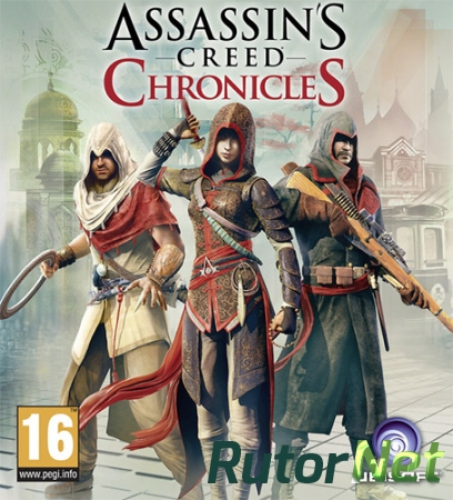 Assassin's Creed Chronicles: Трилогия / Assassin's Creed Chronicles: Trilogy (2016) PC | RePack от FitGirl