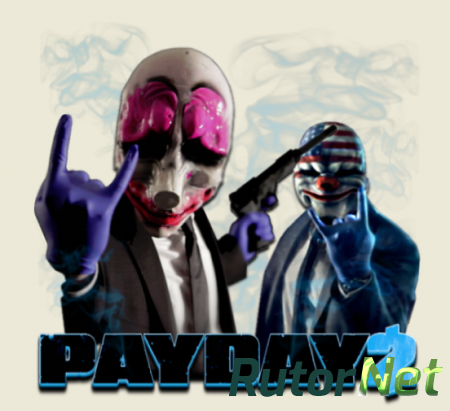 PayDay 2: Game of the Year Edition [v 1.54.1] (2014) PC | RePack от Pioneer