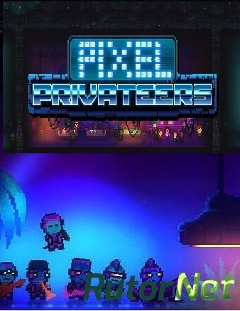 Pixel Privateers (Re-Logic) (ENG) [L] - PLAZA