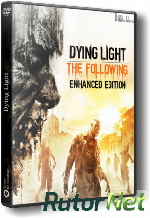 Dying Light: The Following - Enhanced Edition [v 1.12.2 + DLCs] (2016) PC | Repack от =nemos=
