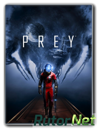 Prey (2017) PC | RePack от SpaceX