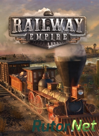 Railway Empire [v 1.1.1.17568 + DLC] (2018) PC | RePack от xatab