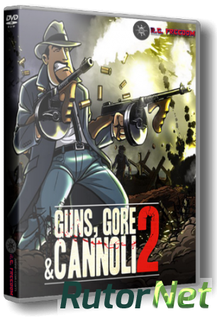Guns, Gore & Cannoli 2 (2018) PC | RePack от R.G. Freedom