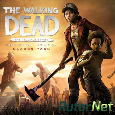 The Walking Dead: The Final Season - Episode 1-2 (2018) PC | Лицензия