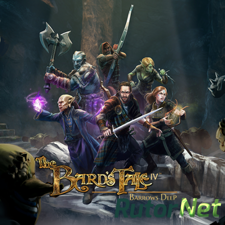 The Bard's Tale IV: Barrows Deep (2018) PC | Repack от xatab