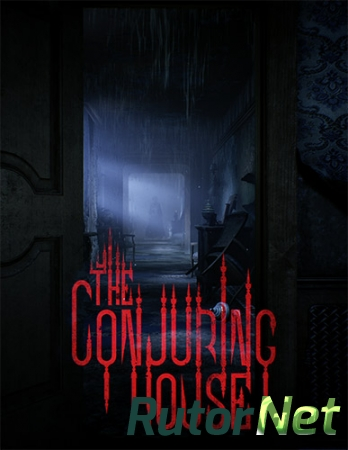 The Conjuring House [v 1.0.4] (2018) PC | Лицензия