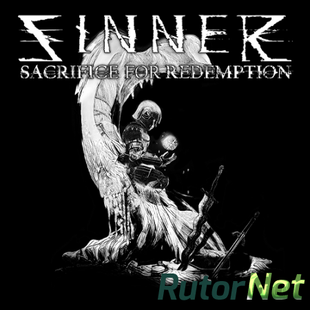 Sinner: Sacrifice for Redemption (2018) PC | Лицензия