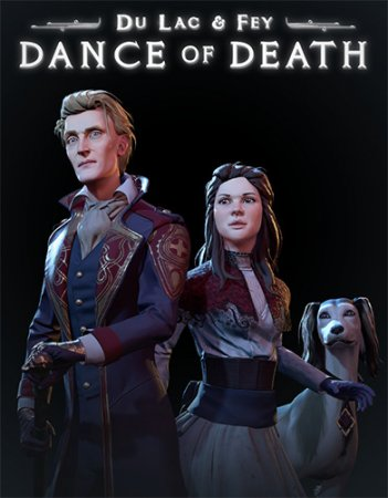 Dance of Death: Du Lac & Fey: Directors Cut - Deluxe Edition (2019) PC | RePack от FitGirl