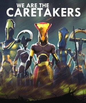 We Are The Caretakers (2021)